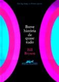 Breve Historia de Quase Tudo – Bill Bryson
