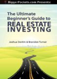 BiggerPockets Presents The Ultimate Beginner's Guide to Real Estate Investing