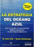 La estrategia del océano azul : cómo desarrollar un nuevo mercado donde la competencia no tiene ninguna importancia
