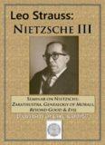 Nietzsche III: Seminar on Nietzsche: Zarathustra, Genealogy of Morals, Beyond Good and Evil