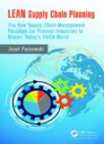 LEAN Supply Chain Planning : The New Supply Chain Management Paradigm for Process Industries