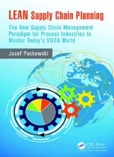 LEAN Supply Chain Planning : The New Supply Chain Management Paradigm for Process Industries to Master Today's VUCA World