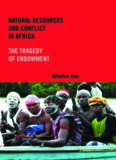 Natural Resources and Conflict in Africa: The Tragedy of Endowment (Rochester Studies in African