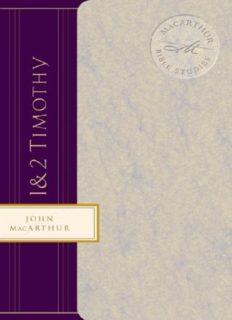 John MacArthur - 1 & 2 Timothy (MacArthur Bible Studies)