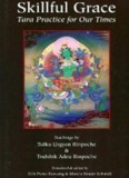 SKILLFUL GRACE Tara Practice for Our Times
