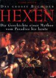 Das grosse Buch der Hexen: Die Geschichte eines Mythos vom Paradies bis heute (German Edition)