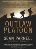 Outlaw platoon : heroes, renegades, infidels, and the brotherhood of war in Afghanistan