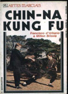 Chin-na Kung Fu. A Arte de Defesa Pessoal dos Monges do Shao-Lin