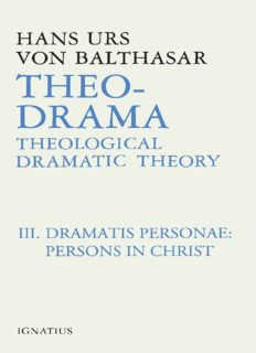 Theo-Drama, Vol. 3:Dramatis Personae:Persons in Christ