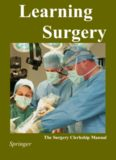 Learning Surgery The Surgery Clerkship Manual