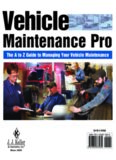 Vehicle Maintenance Pro: The A to Z Guide to Managing Your Vehicle Maintenance Operation