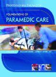 Professional paramedic. Volume 1, Foundations of paramedic care