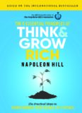 The 5 Essential Principles of Think and Grow Rich: The Practical Steps to Transforming Your Desires