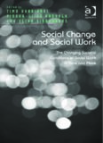 Social Change and Social Work: The Changing Societal Conditions of Social Work in Time and Place