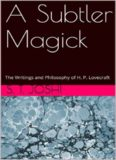 A Subtler Magick: The Writings and Philosophy of H. P. Lovecraft