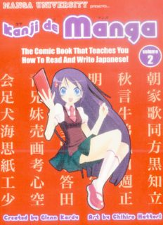 Kanji De Manga Volume 2: The Comic Book That Teaches You How To Read And Write Japanese!