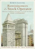 Reminiscences of a Stock Operator: With New Commentary and Insights on the Life and Times of Jesse