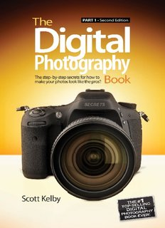 The Digital Photography Book: The Step-by-Step Secrets for How to
