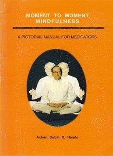 A PICTORIAL MANUAL FOR MEDITATORS - Vipassana Meditation