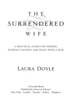 The surrendered wife : a practical guide for finding intimacy, passion, and peace with a man