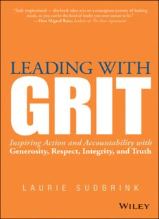 Leading with GRIT : inspiring action and accountability with generosity, respect, integrity, and truth