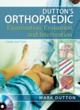dutton's orthopaedic examination, evaluation, and intervention