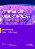 General and Oral Pathology for the Dental Hygienist (DeLong, General and Oral Pathology for Dental