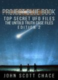 Project Blue Book, Top Secret UFO Files: The Untold Truth