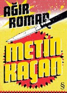 Ağır Roman - Metin Kaçan