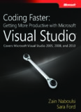 Coding Faster: Getting More Productive with Microsoft Visual Studio: Covers Microsoft Visual Studio 2005, 2008, and 2010 (Developer)