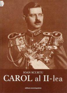 Istoria românilor în timpul celor patru regi (1866–1947): CAROL al II-lea