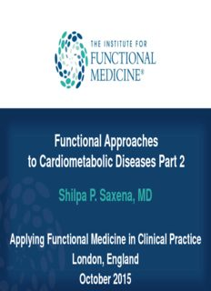 Functional Approaches to Cardiometabolic Diseases Part 2 Shilpa P. Saxena, MD