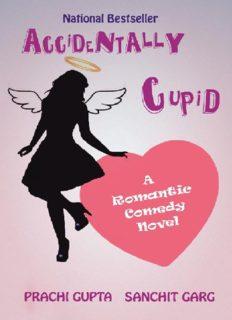 Accidentally Cupid. A Romantic Comedy Novel