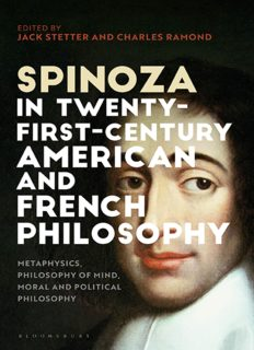 Spinoza in Twenty-First-Century American and French Philosophy: Metaphysics, Philosophy of Mind, Moral and Political Philosophy