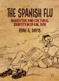 The Spanish Flu: Narrative and Cultural Identity in Spain, 1918