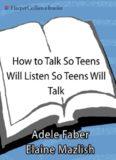 Ho To Listen so Teens Will Listen adn listen So Teens Will Talk