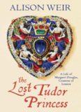 The Lost Tudor Princess: A Life of Margaret Douglass, Countess of Lennox