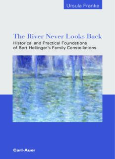 The River Never Looks Back: Historical and Practical Foundations of Bert Hellinger's Family Constellations