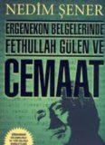 Ergenekon Belgelerinde Fethullah Gülen ve Cemaat - Nedim Şener