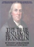 The True Benjamin Franklin