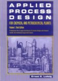 APPLIED PROCESS DESIGN FOR CHEMICAL AND PETROCHEMICAL PLANTS, Volume 1, 3rd ...