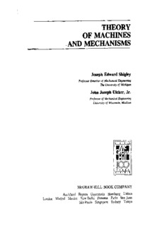 Page 1 THEORY OF MACHINES .AND MECHANISMS Joseph Edward Shigley Professor Erneritus ...