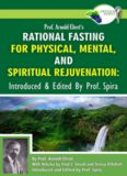 Prof. Arnold Ehret's Rational Fasting for Physical, Mental and Spiritual Rejuvenation: Introduced