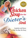 Chicken Soup for the Dieter's Soul: Inspiration and Humor to Help You Over the Hump