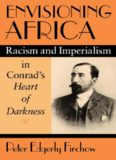 Envisioning Africa: Racism and Imperialism in Conrad's Heart of Darkness