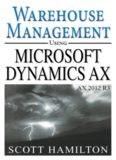 Warehouse Management using Microsoft Dynamics AX 2012 R3