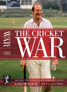 The Cricket War: The Inside Story of Kerry Packer's World Series Cricket