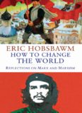 How to change the world : reflections on Marx and Marxism