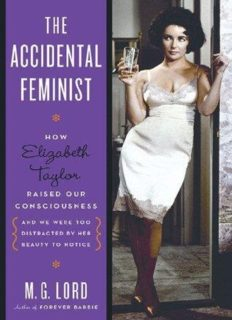 The Accidental Feminist- How Elizabeth Taylor Raised Our Consciousness