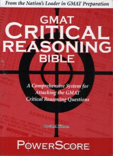 The PowerScore GMAT Critical Reasoning Bible: A Comprehensive System for Attacking the GMAT Critical Reasoning Questions